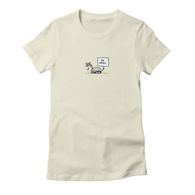 Go Small Women's Fitted T-Shirt by jeffisawesome's Artist Shop