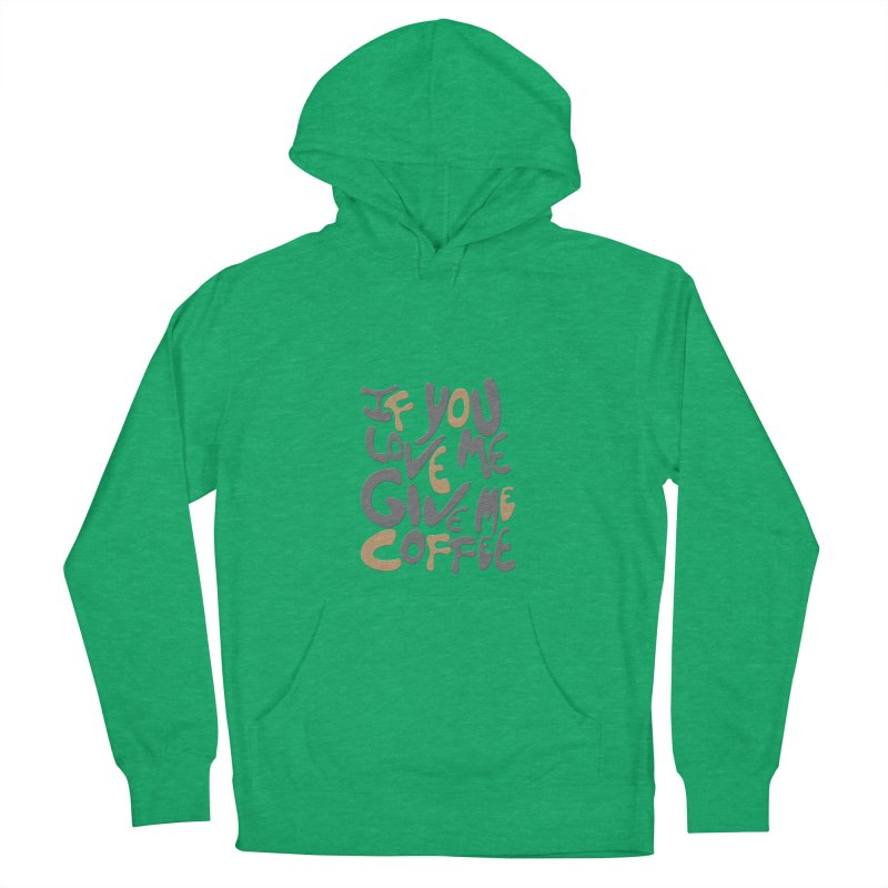 If You Love Me, Give Me Coffee Men's Pullover Hoody by jefo's Artist Shop