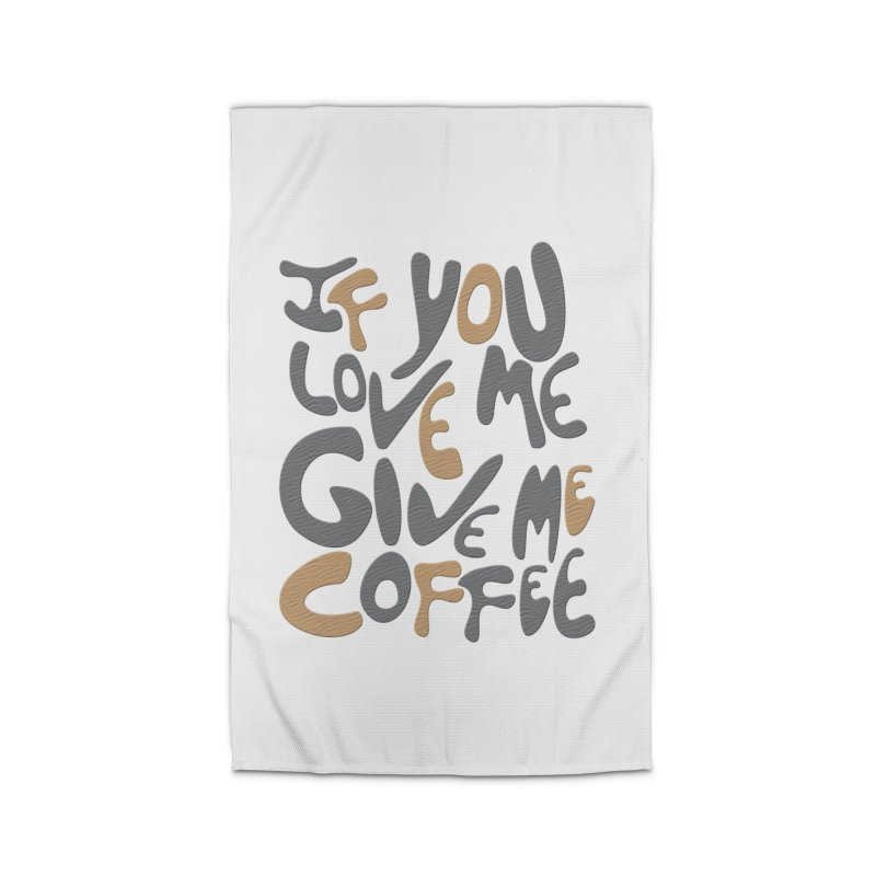 If You Love Me, Give Me Coffee Home Rug by jefo's Artist Shop