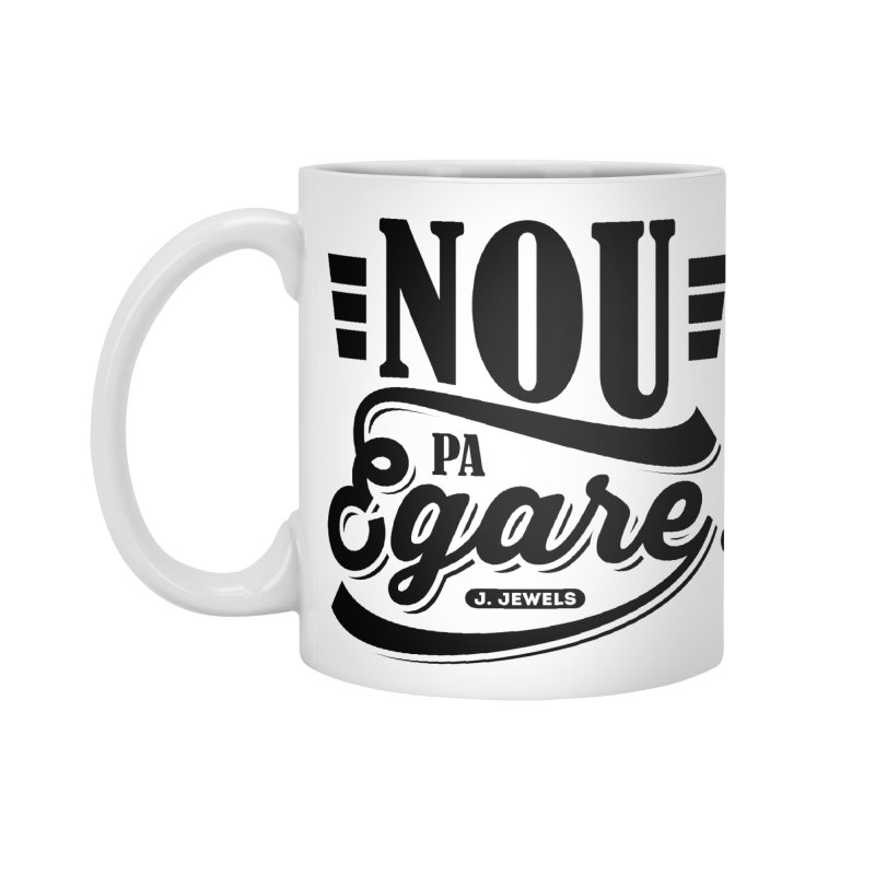 Nou Pa Egare ALL BLACK Accessories Standard Mug by jeinetwork's Artist Shop