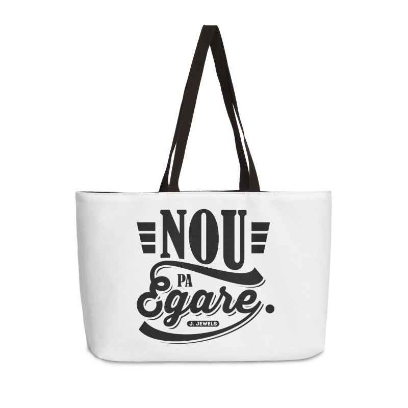 Nou Pa Egare ALL BLACK in Weekender Bag by jeinetwork's Artist Shop