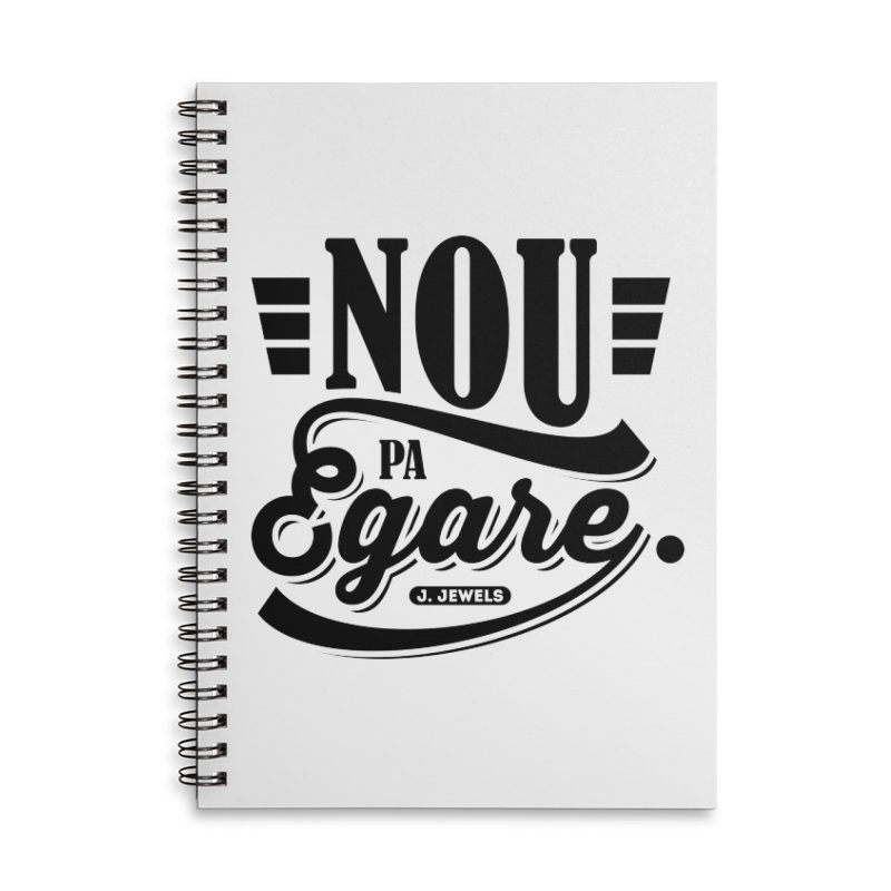 Nou Pa Egare ALL BLACK in Lined Spiral Notebook by jeinetwork's Artist Shop