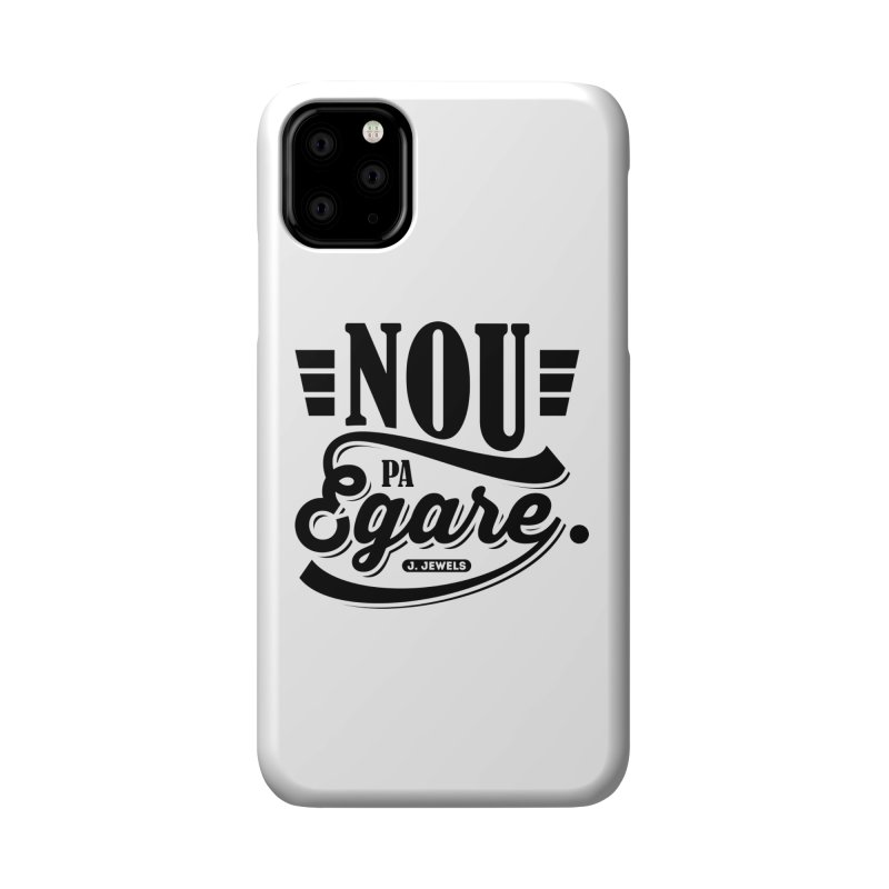 Nou Pa Egare ALL BLACK Accessories Phone Case by jeinetwork's Artist Shop