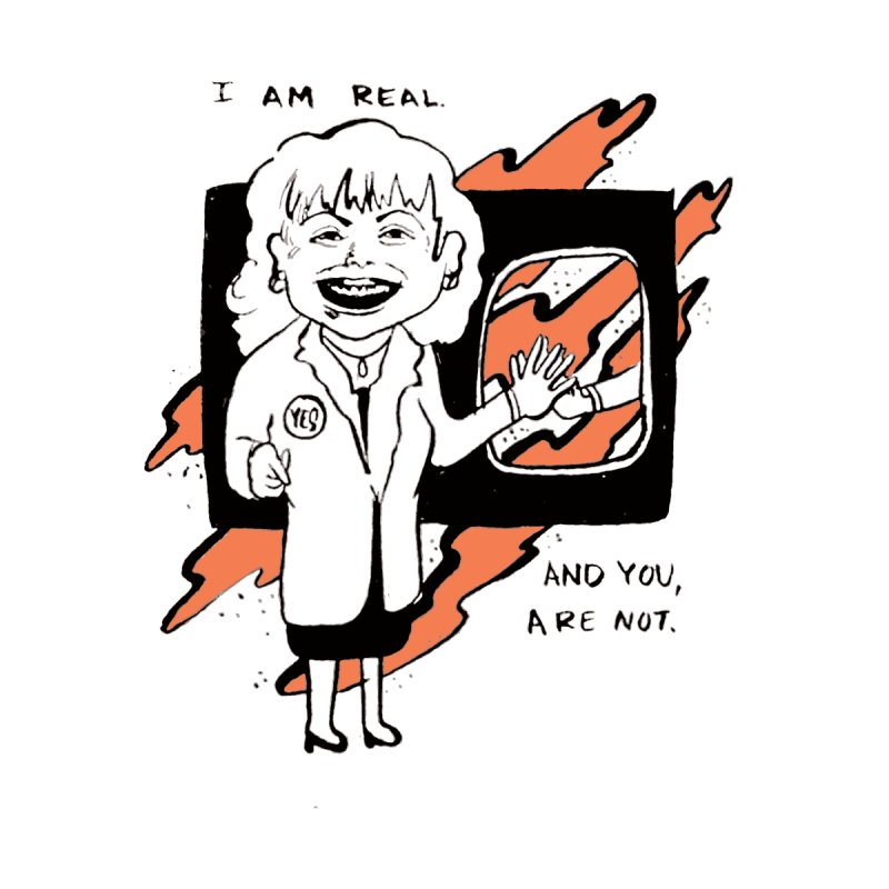 I Am Real, and You are Not  by Jellineck