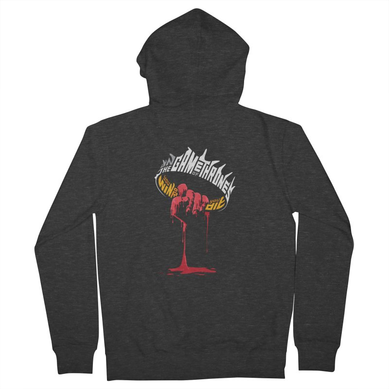 You Win or You Die Men's French Terry Zip-Up Hoody by jellodesigns's Store