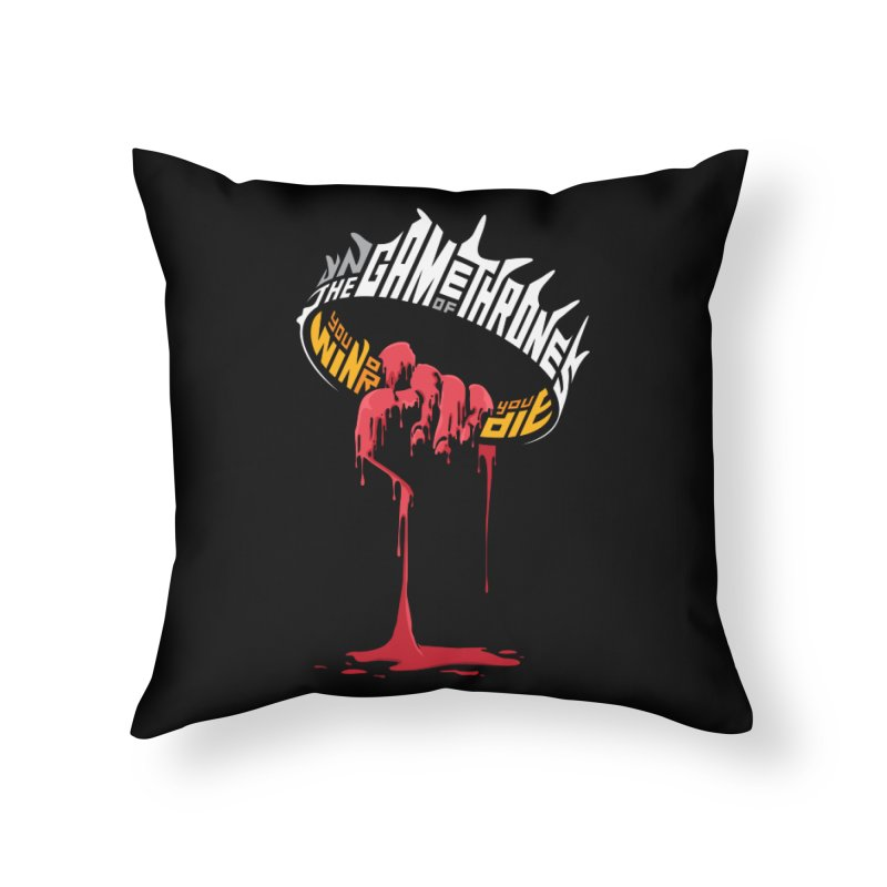 You Win or You Die Home Throw Pillow by jellodesigns's Store
