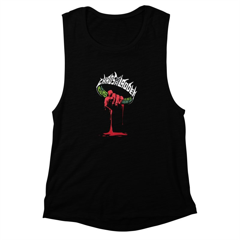Chaos is a Ladder Women's Muscle Tank by jellodesigns's Store