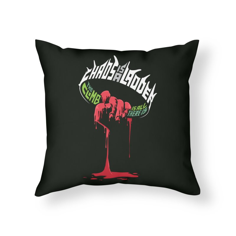 Chaos is a Ladder Home Throw Pillow by jellodesigns's Store