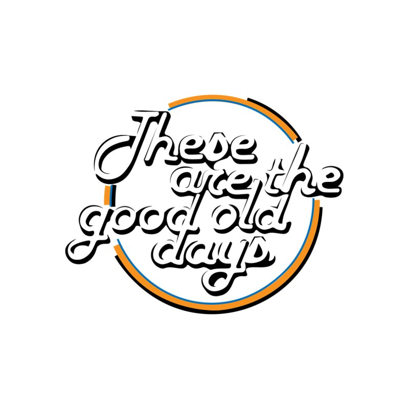 These Are The Good Old Days Accessories Magnet by Jelly Designs
