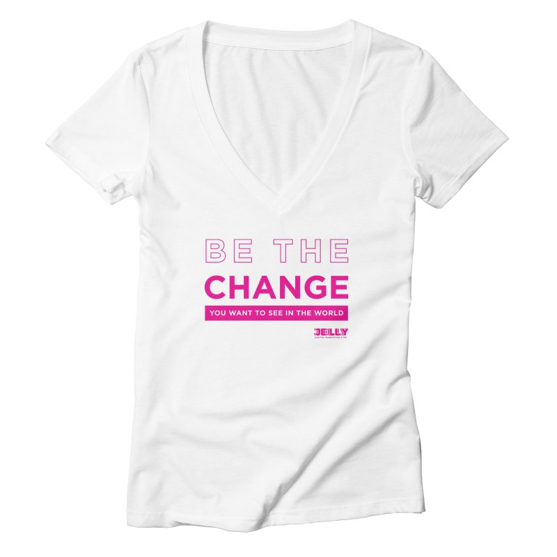 Be The Change You Want To See In The World Pink Shirt Day Women's V-Neck by Jelly Marketing & PR