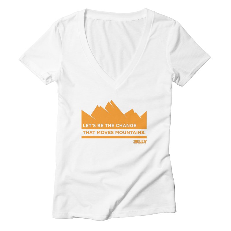 Let Be The Change That Moves Mountains Orange Shirt Day Women's V-Neck by Jelly Marketing & PR