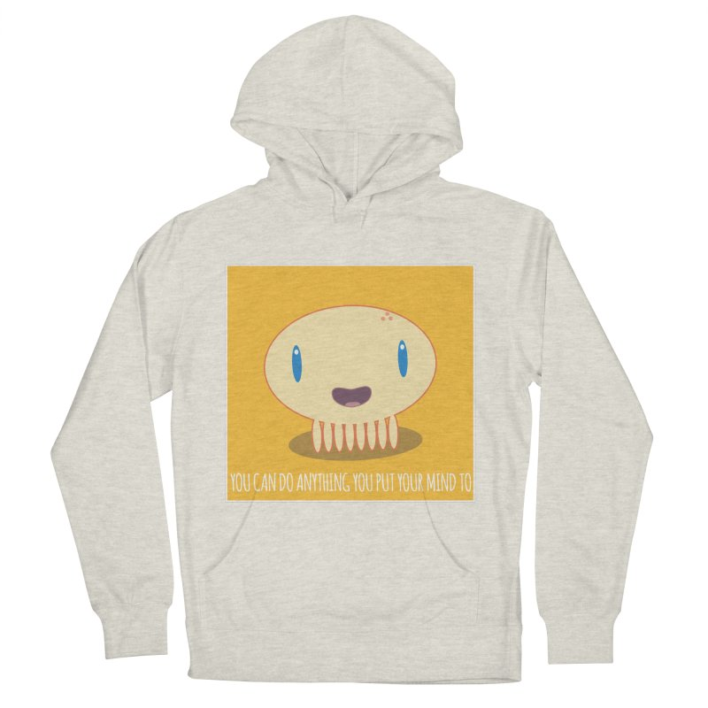 You can do anything! Women's French Terry Pullover Hoody by Jellywishes