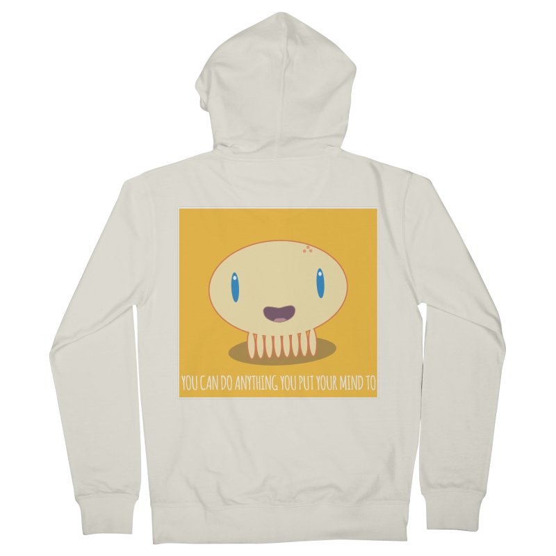 You can do anything! Women's French Terry Zip-Up Hoody by Jellywishes