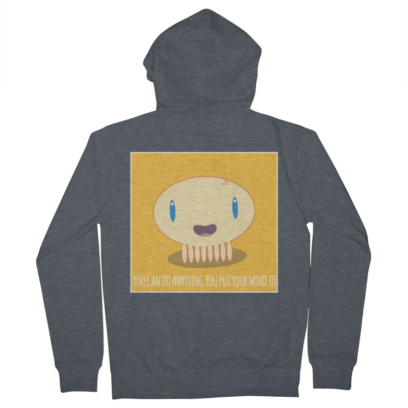 You can do anything! Men's French Terry Zip-Up Hoody by Jellywishes