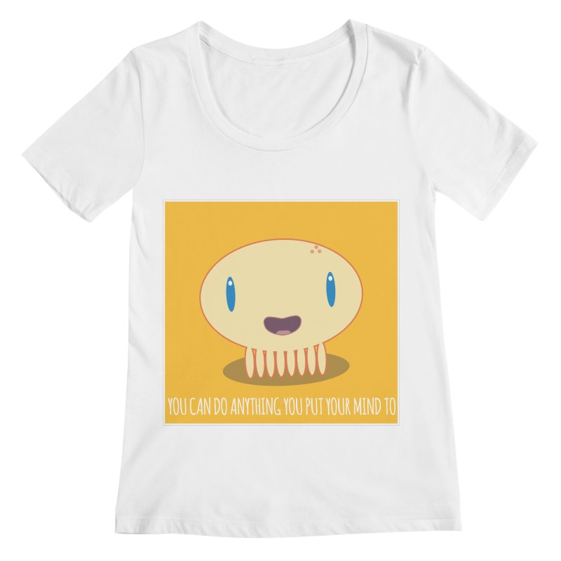 You can do anything! Women's Regular Scoop Neck by Jellywishes