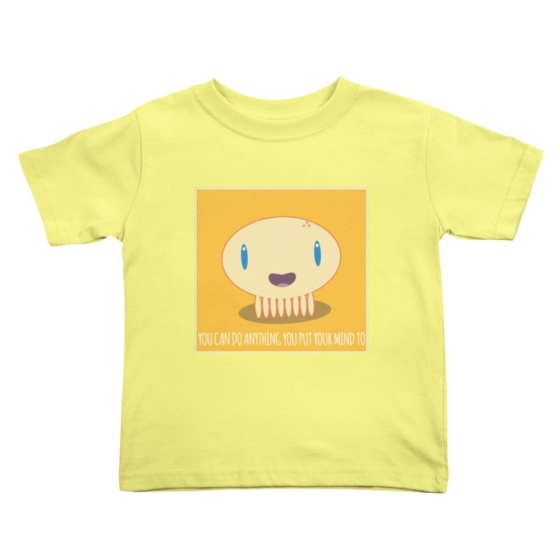 You can do anything! Kids Toddler T-Shirt by Jellywishes