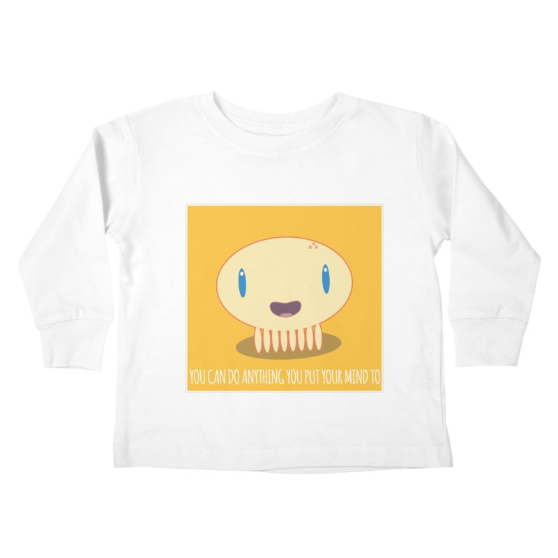 You can do anything! Kids Toddler Longsleeve T-Shirt by Jellywishes