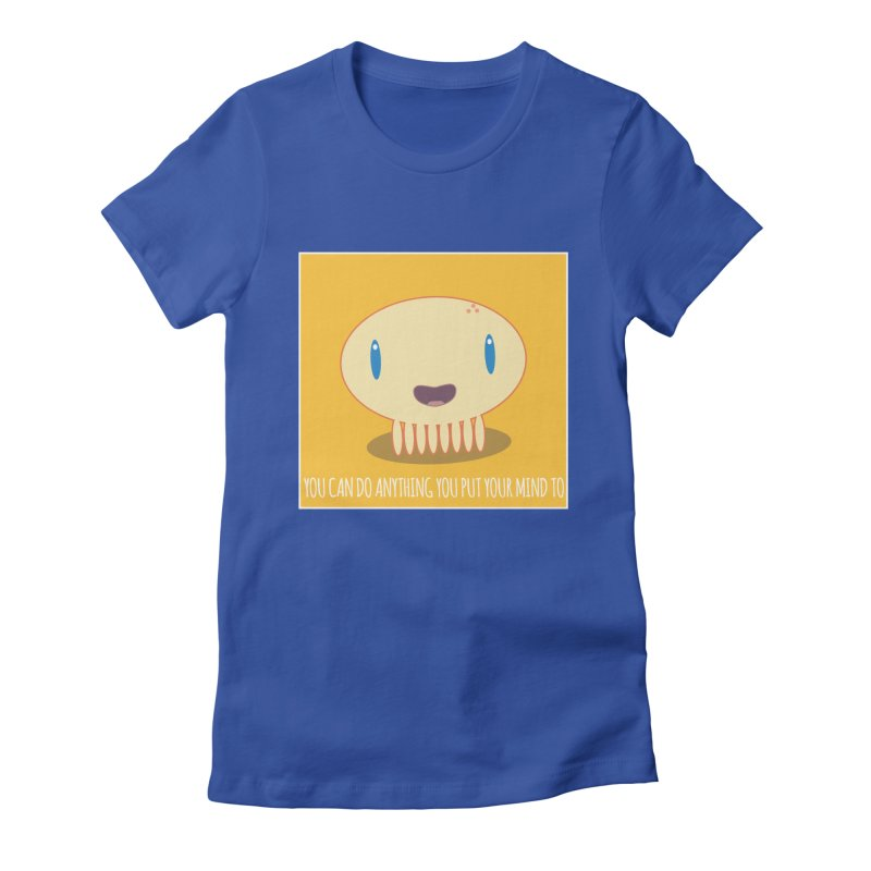 You can do anything! Women's Fitted T-Shirt by Jellywishes