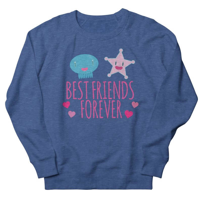 Best Friends Forever Women's French Terry Sweatshirt by Jellywishes
