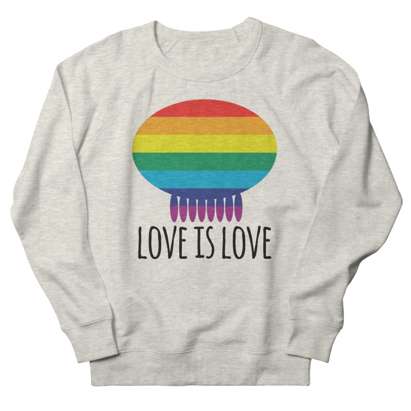 Love is Love Women's French Terry Sweatshirt by Jellywishes