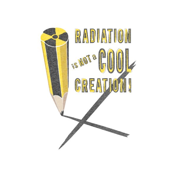 image for RADIATION is NOT a COOL CREATION!