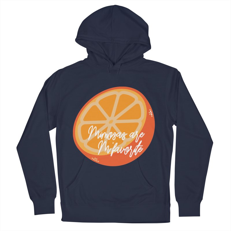 Mimosas are M'favorite Women's Pullover Hoody by jenbachelder's Artist Shop