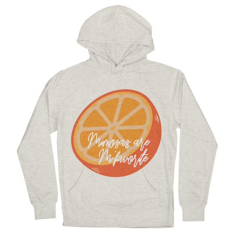 Mimosas are M'favorite Women's French Terry Pullover Hoody by jenbachelder's Artist Shop