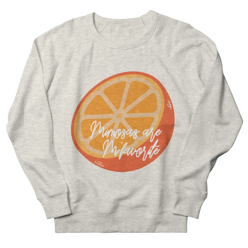 Mimosas are M'favorite Men's Sweatshirt by jenbachelder's Artist Shop