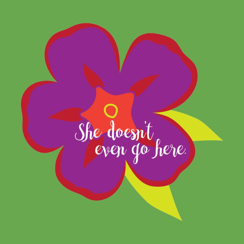 She Doesn't Even Go Here Women's Scoop Neck by jenbachelder's Artist Shop