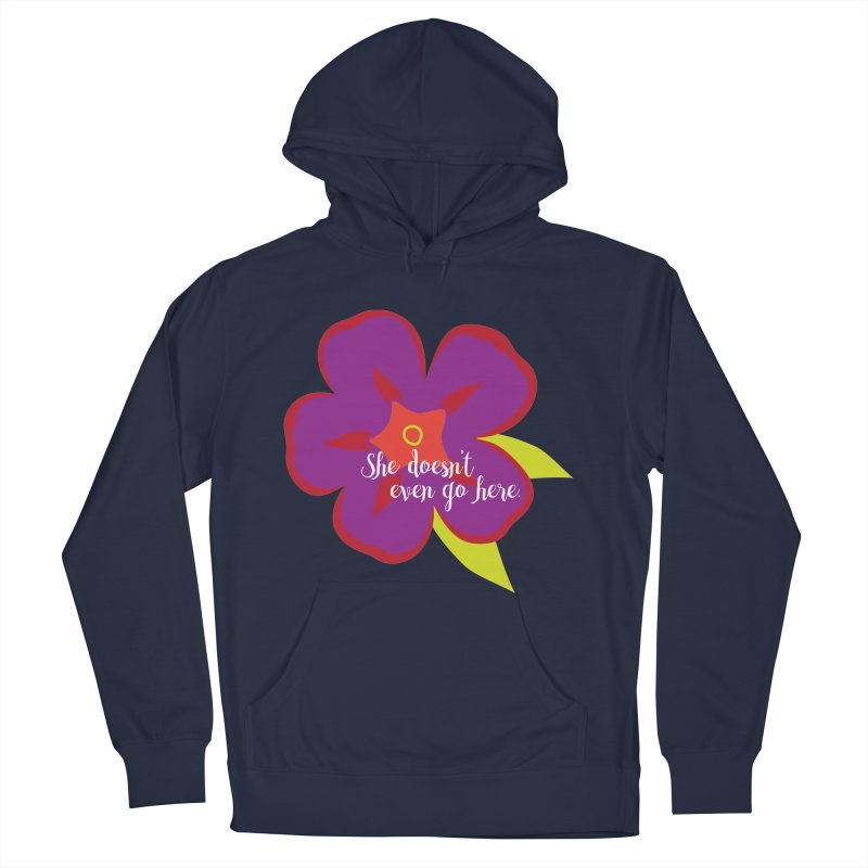 She Doesn't Even Go Here Men's Pullover Hoody by jenbachelder's Artist Shop