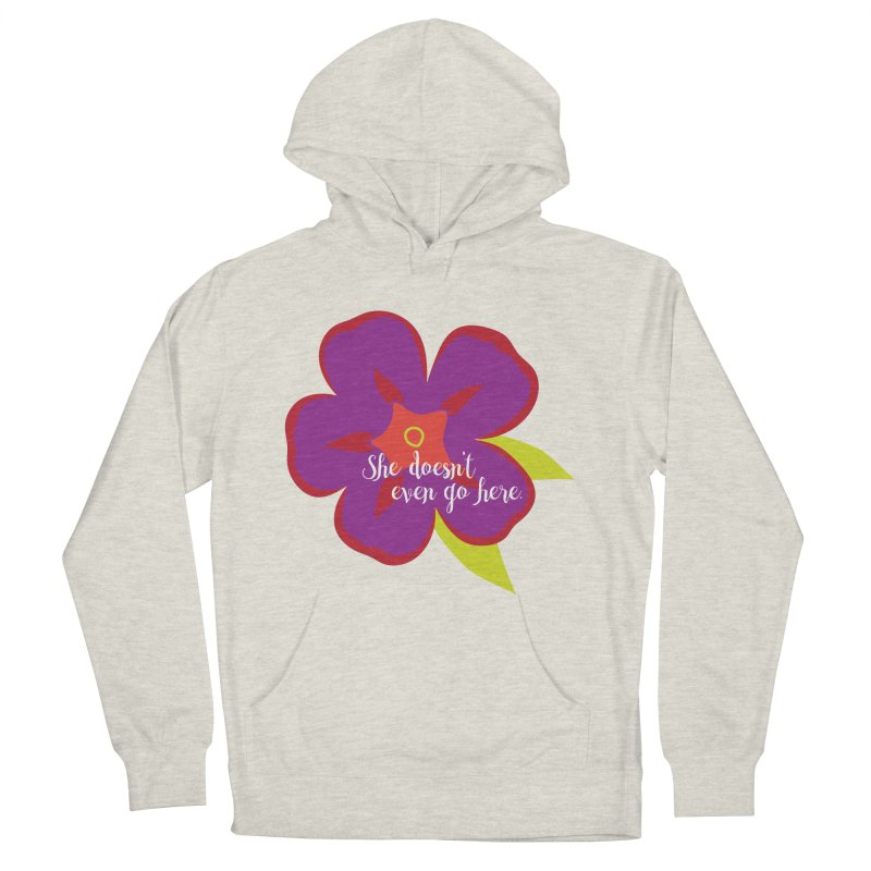She Doesn't Even Go Here Men's French Terry Pullover Hoody by jenbachelder's Artist Shop