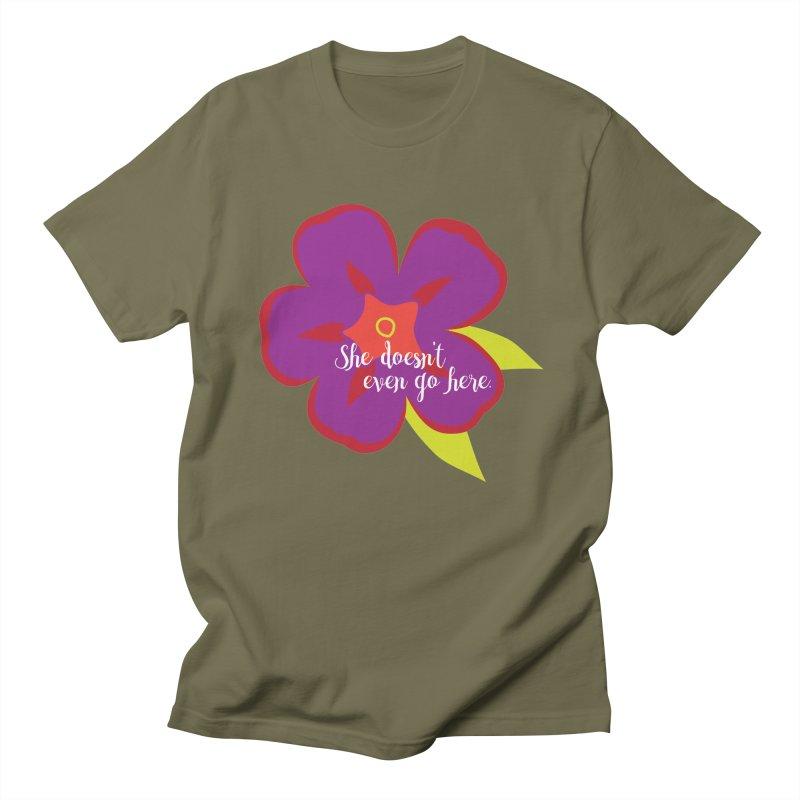 She Doesn't Even Go Here Women's Regular Unisex T-Shirt by jenbachelder's Artist Shop