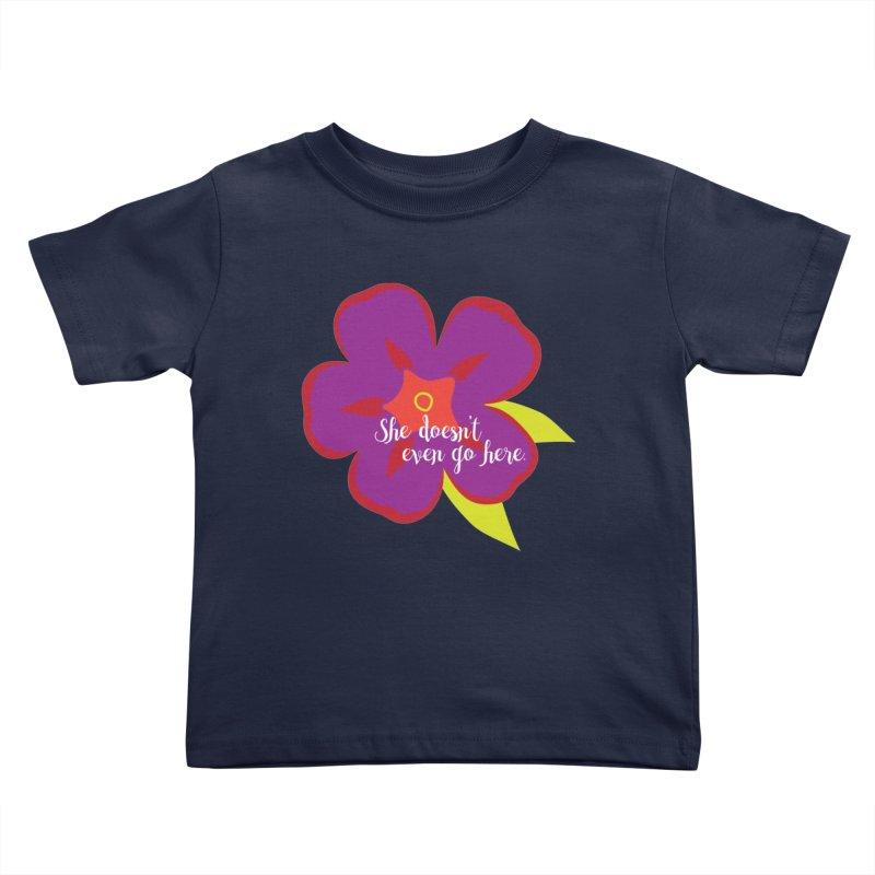 She Doesn't Even Go Here Kids Toddler T-Shirt by jenbachelder's Artist Shop