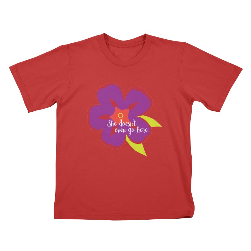 She Doesn't Even Go Here Kids T-Shirt by jenbachelder's Artist Shop