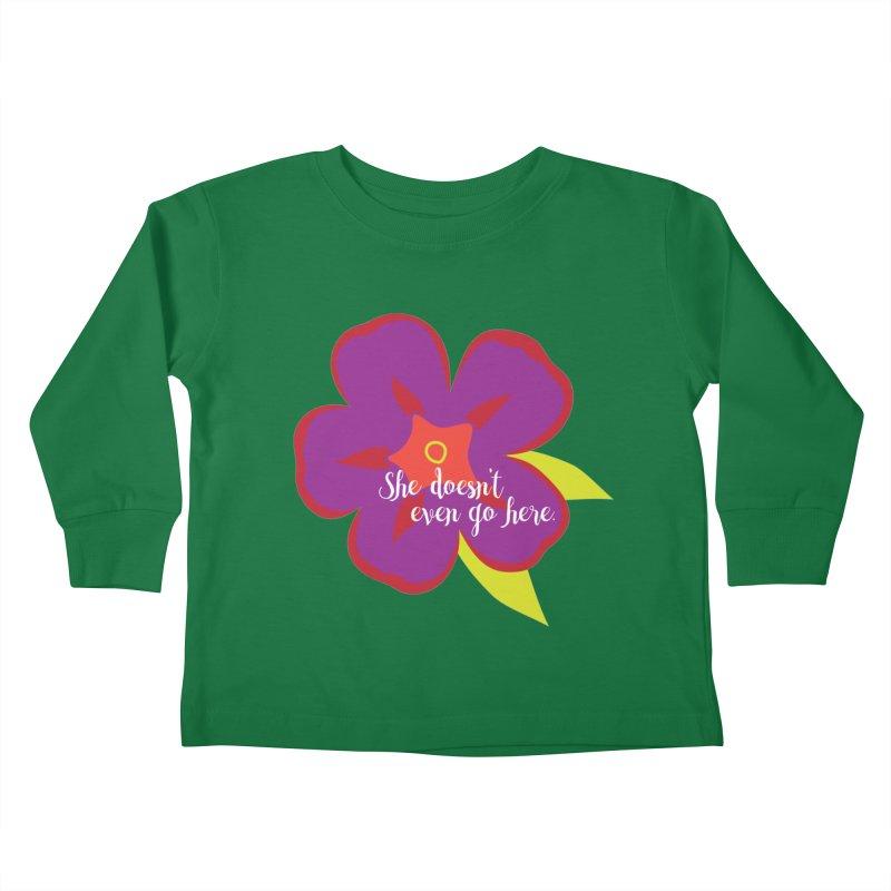 She Doesn't Even Go Here Kids Toddler Longsleeve T-Shirt by jenbachelder's Artist Shop