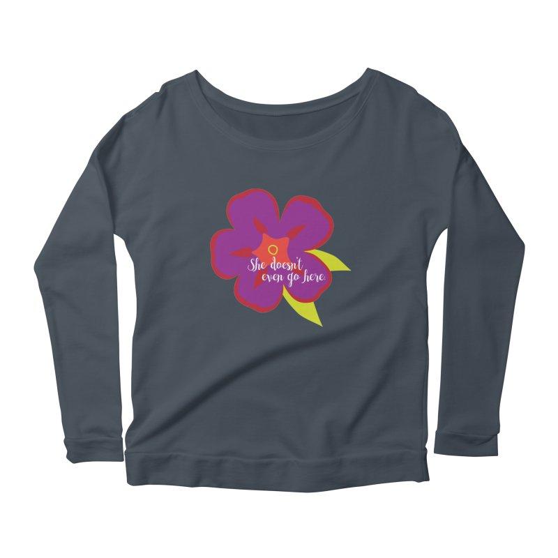 She Doesn't Even Go Here Women's Longsleeve T-Shirt by jenbachelder's Artist Shop