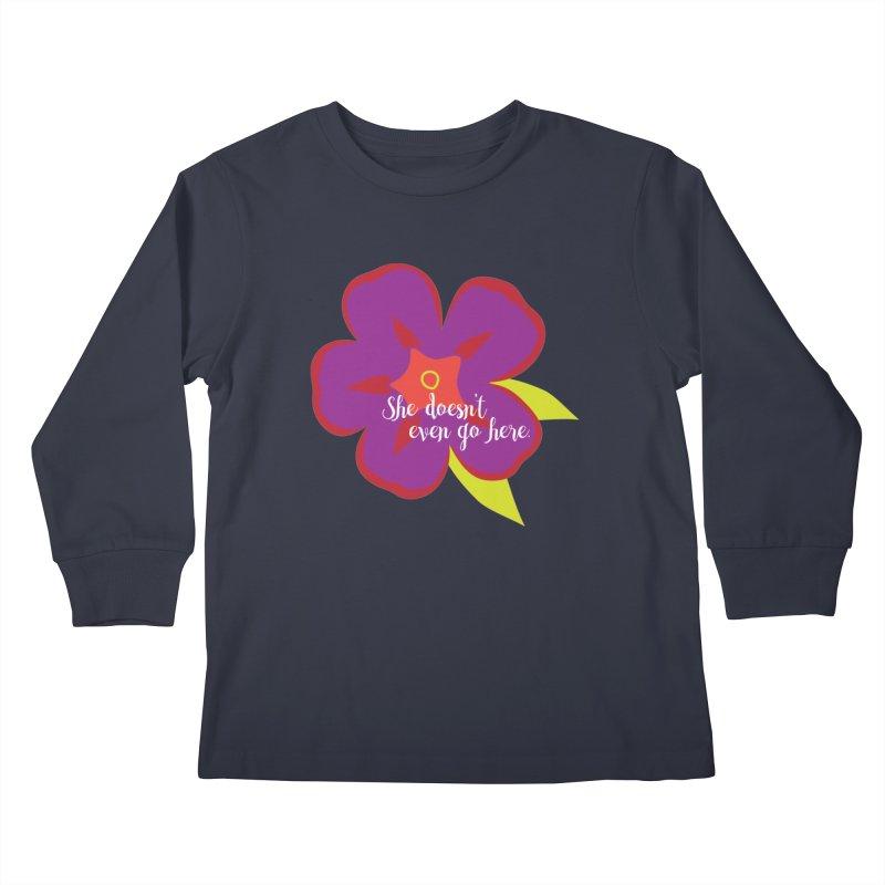 She Doesn't Even Go Here Kids Longsleeve T-Shirt by jenbachelder's Artist Shop