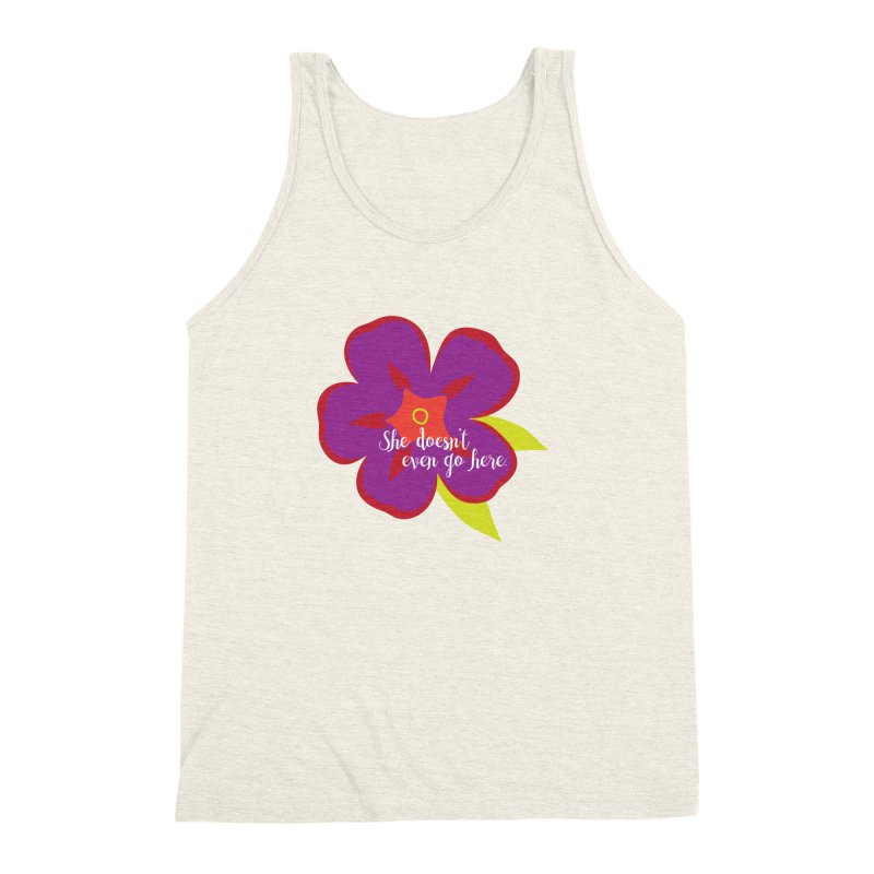 She Doesn't Even Go Here Men's Triblend Tank by jenbachelder's Artist Shop