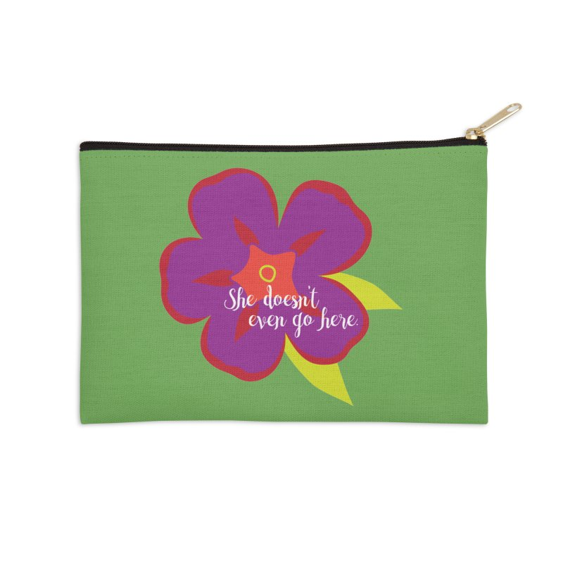 She Doesn't Even Go Here Accessories Zip Pouch by jenbachelder's Artist Shop