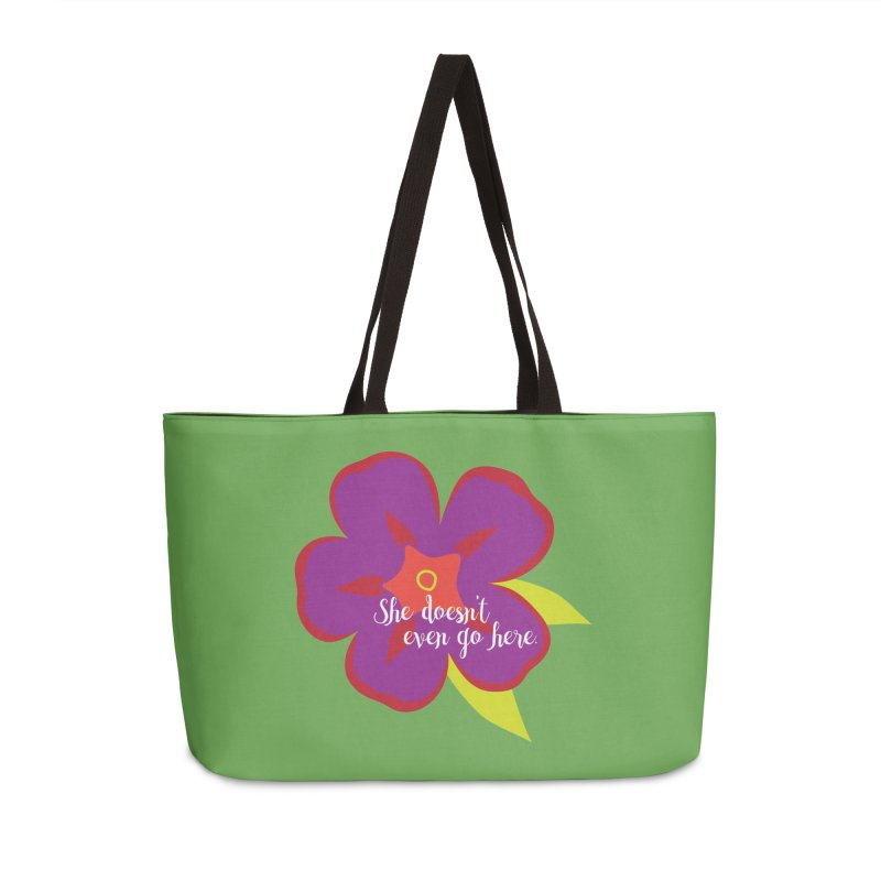 She Doesn't Even Go Here Accessories Weekender Bag Bag by jenbachelder's Artist Shop