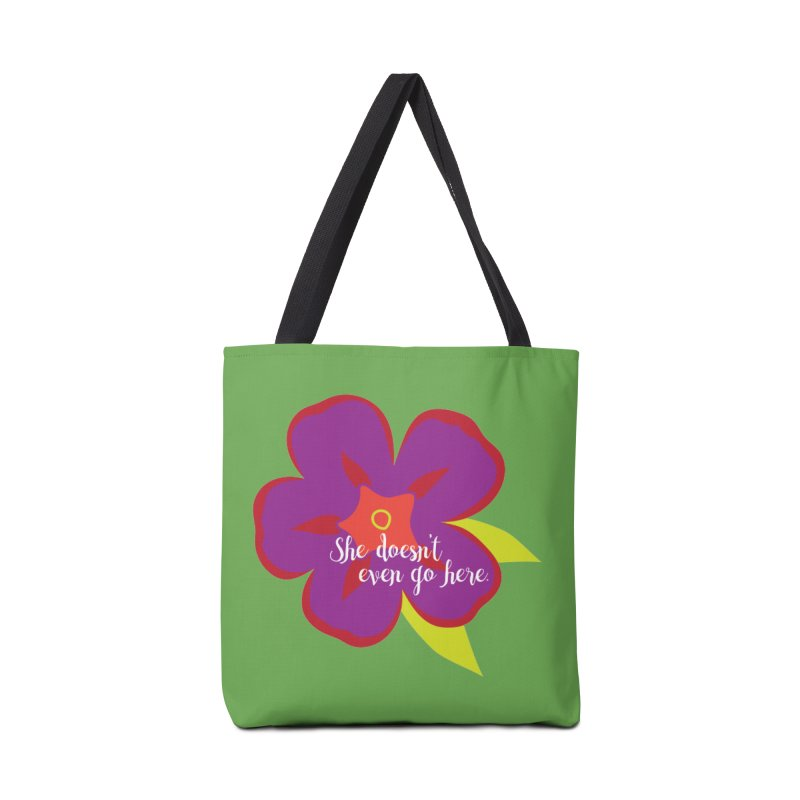 She Doesn't Even Go Here Accessories Tote Bag Bag by jenbachelder's Artist Shop