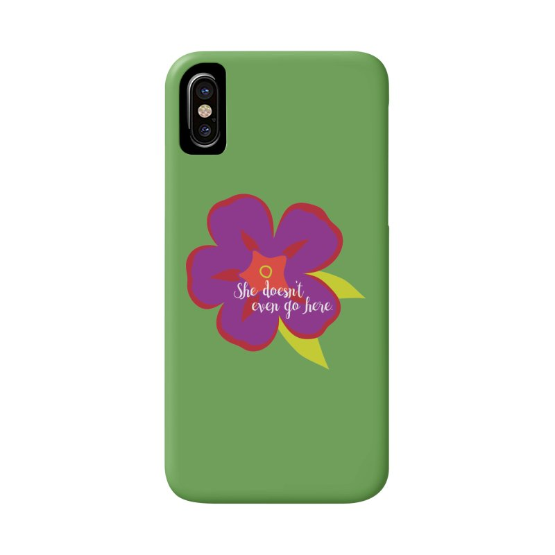 She Doesn't Even Go Here Accessories Phone Case by jenbachelder's Artist Shop