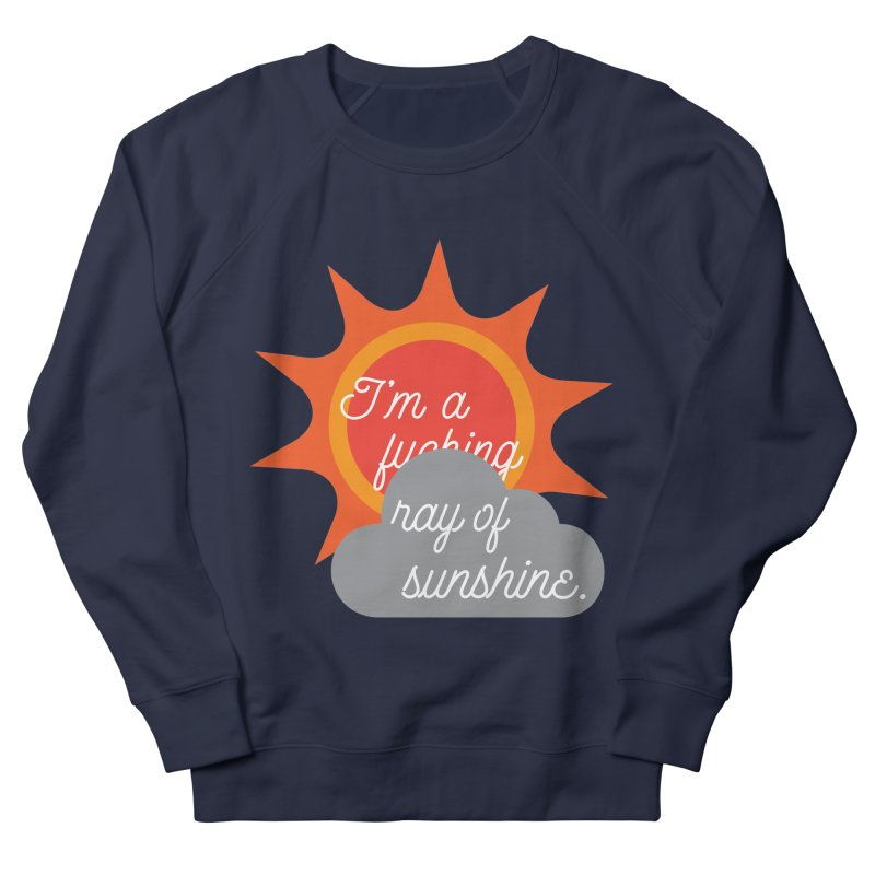 I'm a Ray of Sunshine Women's French Terry Sweatshirt by jenbachelder's Artist Shop