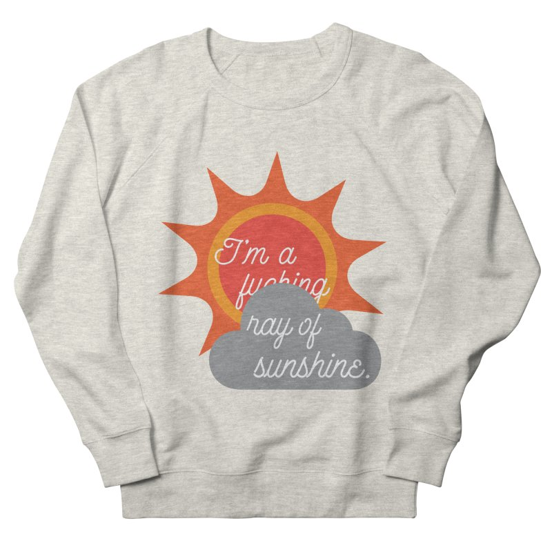 I'm a Ray of Sunshine Men's French Terry Sweatshirt by jenbachelder's Artist Shop