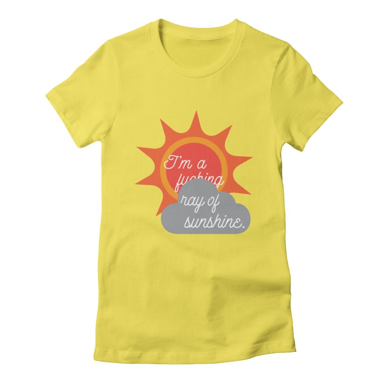 I'm a Ray of Sunshine Women's Fitted T-Shirt by jenbachelder's Artist Shop