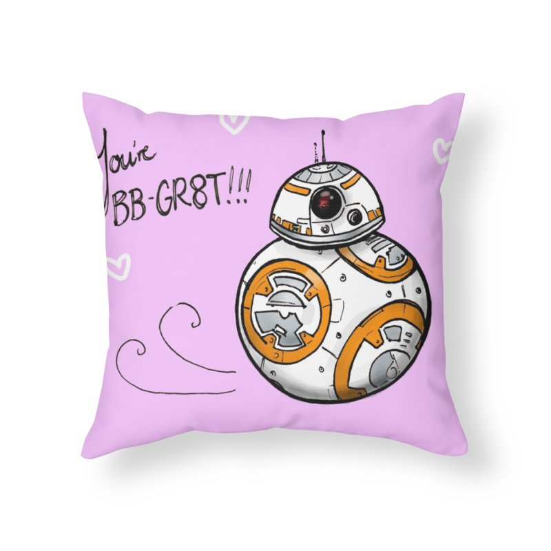 You're BB-Gr8t Home Throw Pillow by jenbackman's Artist Shop