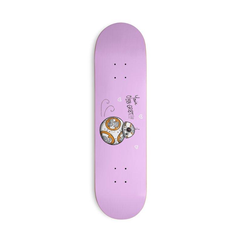 You're BB-Gr8t Accessories Deck Only Skateboard by jenbackman's Artist Shop
