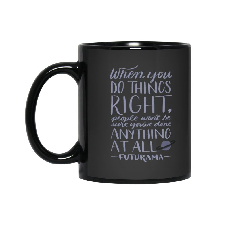 When You Do Things Right Accessories Standard Mug by Jen Marquez Ginn's Shop