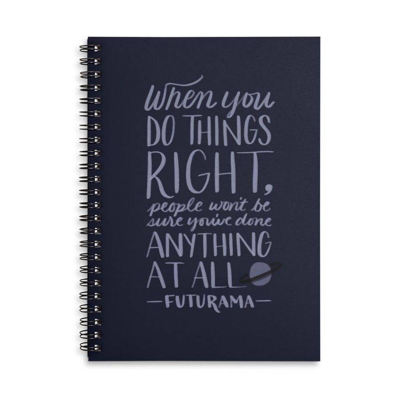 When You Do Things Right Accessories Lined Spiral Notebook by Jen Marquez Ginn's Shop