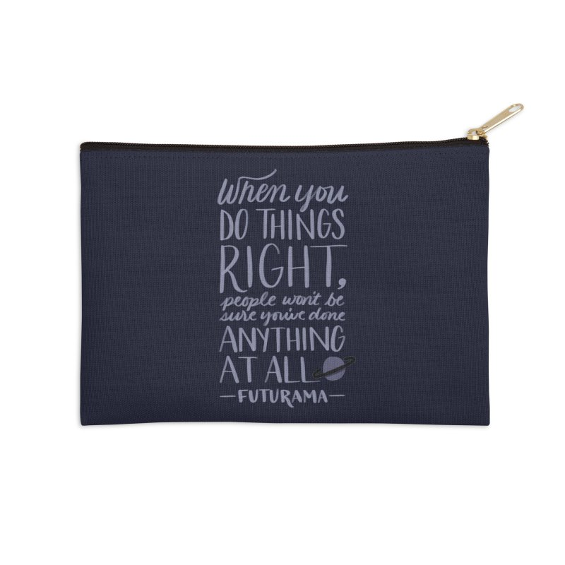 When You Do Things Right Accessories Zip Pouch by Jen Marquez Ginn's Shop